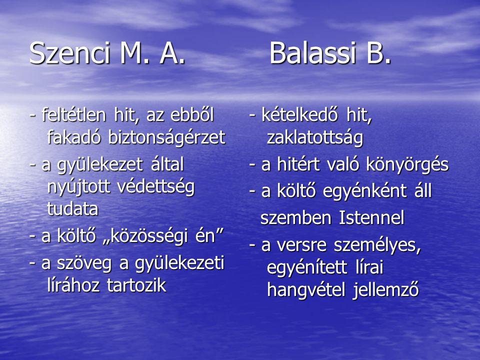 Szenci M. A. Balassi B. - feltétlen hit, az ebből fakadó biztonságérzet. - a gyülekezet által nyújtott védettség tudata.