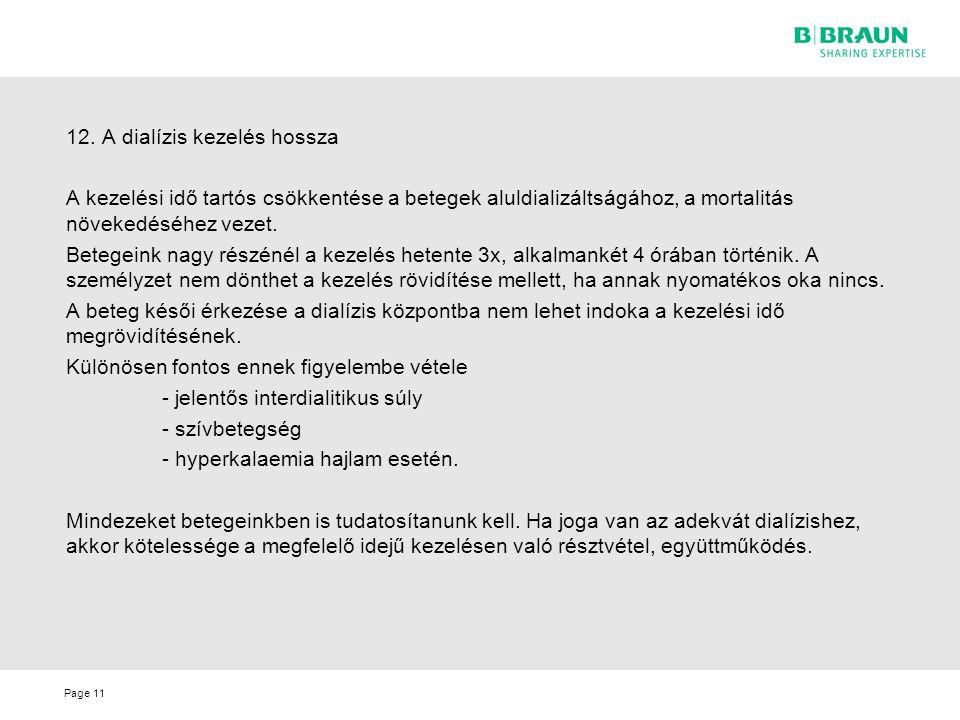 12. A dialízis kezelés hossza
