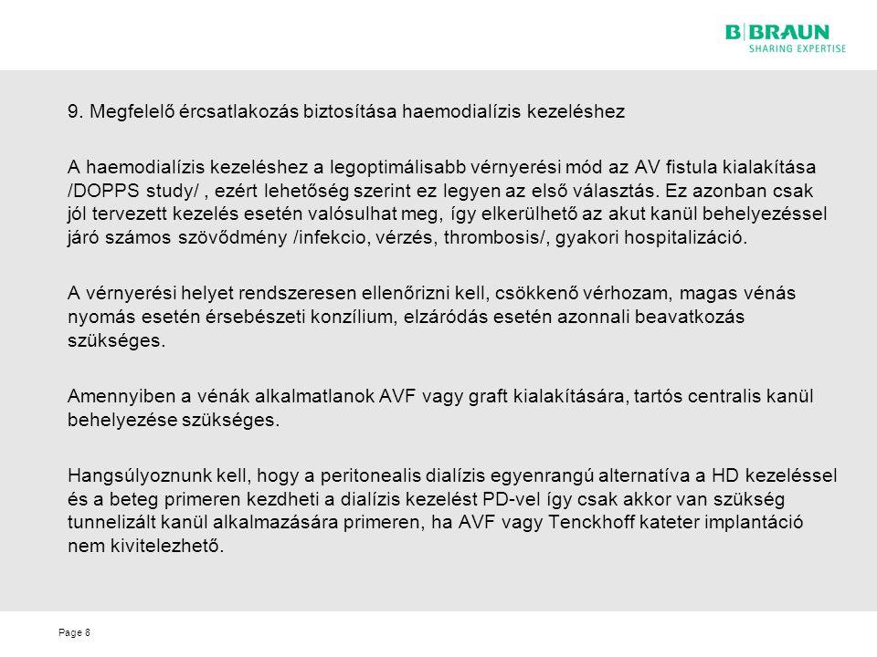 9. Megfelelő ércsatlakozás biztosítása haemodialízis kezeléshez