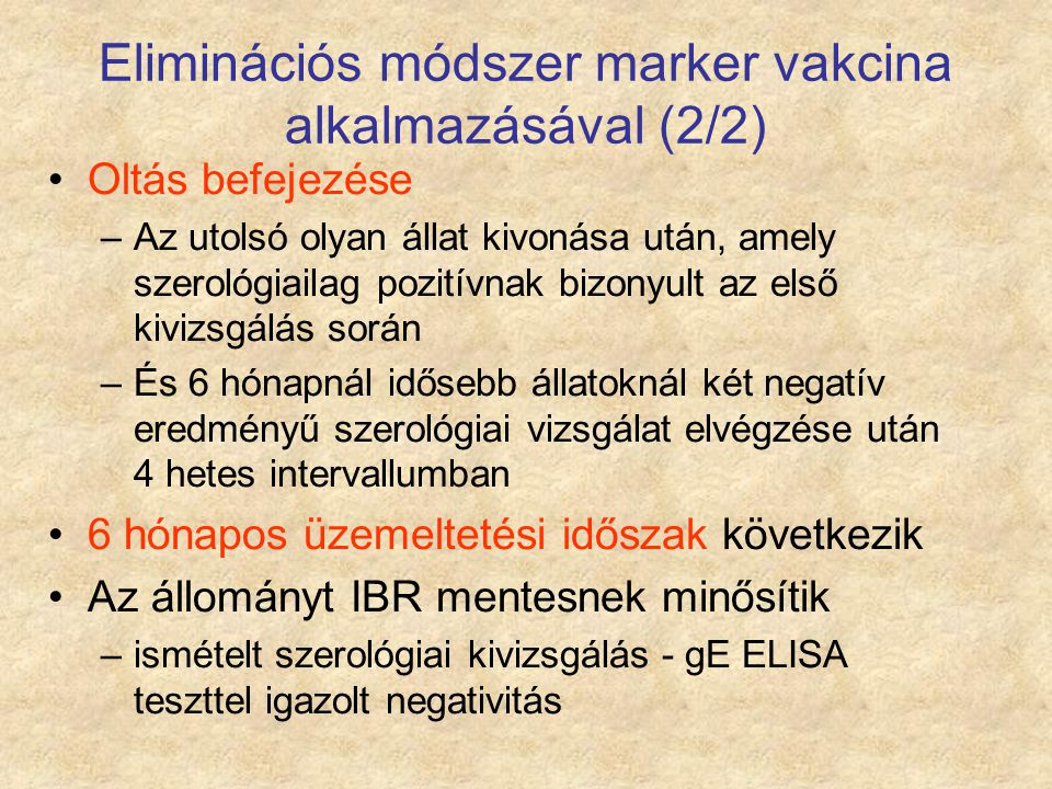 Eliminációs módszer marker vakcina alkalmazásával (2/2)