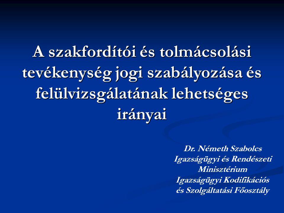 A szakfordítói és tolmácsolási tevékenység jogi szabályozása és felülvizsgálatának lehetséges irányai