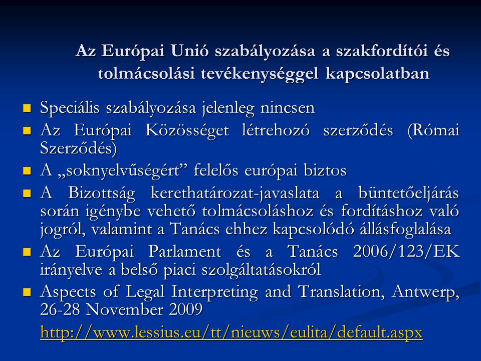 Az Európai Unió szabályozása a szakfordítói és tolmácsolási tevékenységgel kapcsolatban