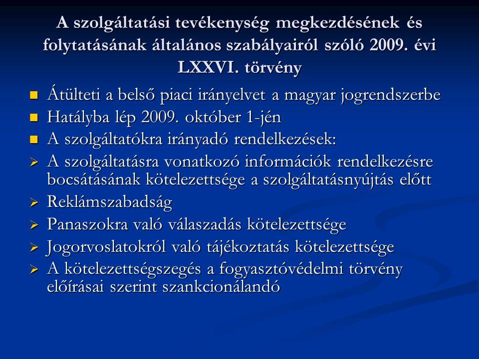 A szolgáltatási tevékenység megkezdésének és folytatásának általános szabályairól szóló 2009. évi LXXVI. törvény