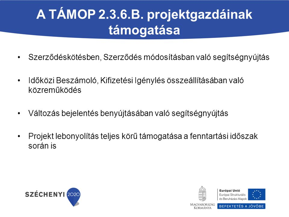 A TÁMOP 2.3.6.B. projektgazdáinak támogatása