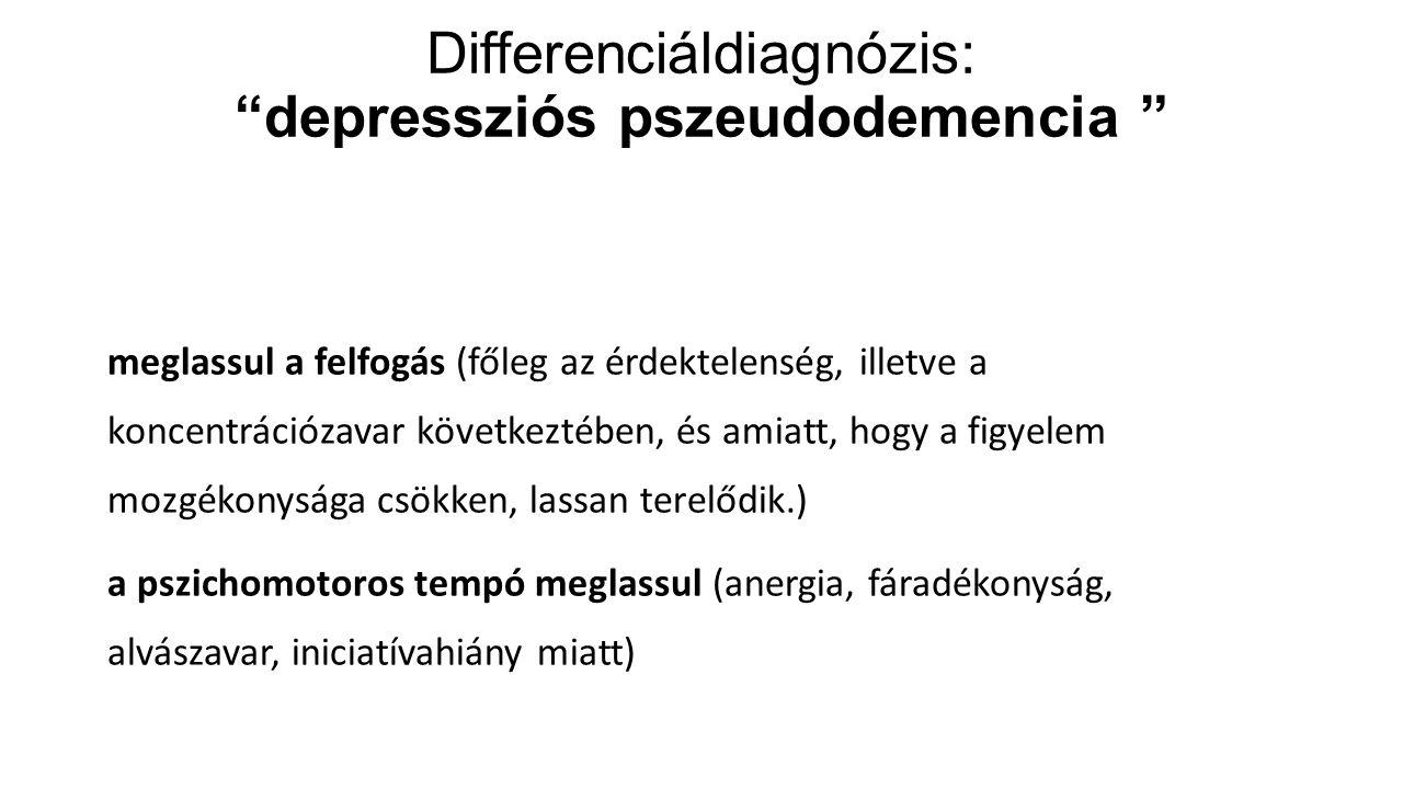 Differenciáldiagnózis: depressziós pszeudodemencia