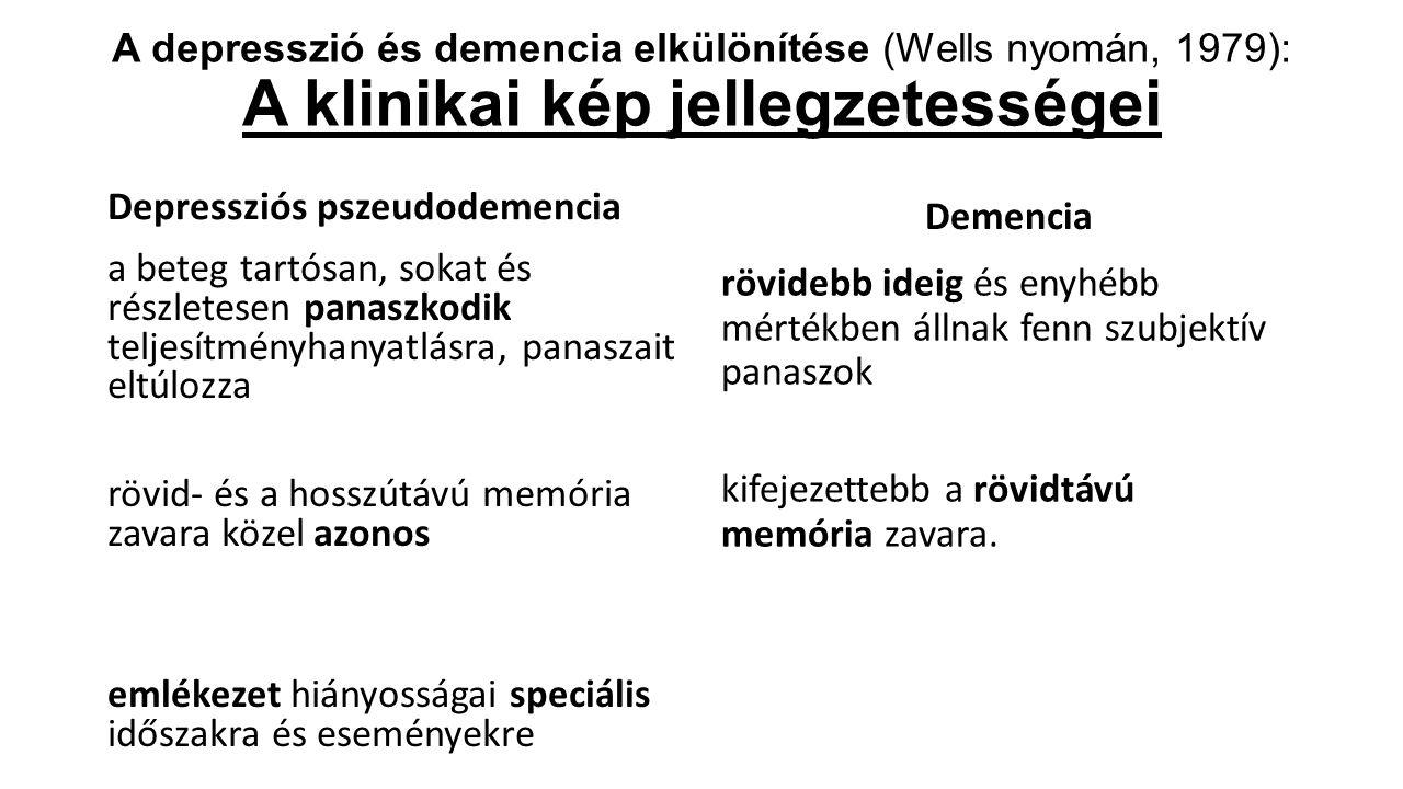 A depresszió és demencia elkülönítése (Wells nyomán, 1979): A klinikai kép jellegzetességei