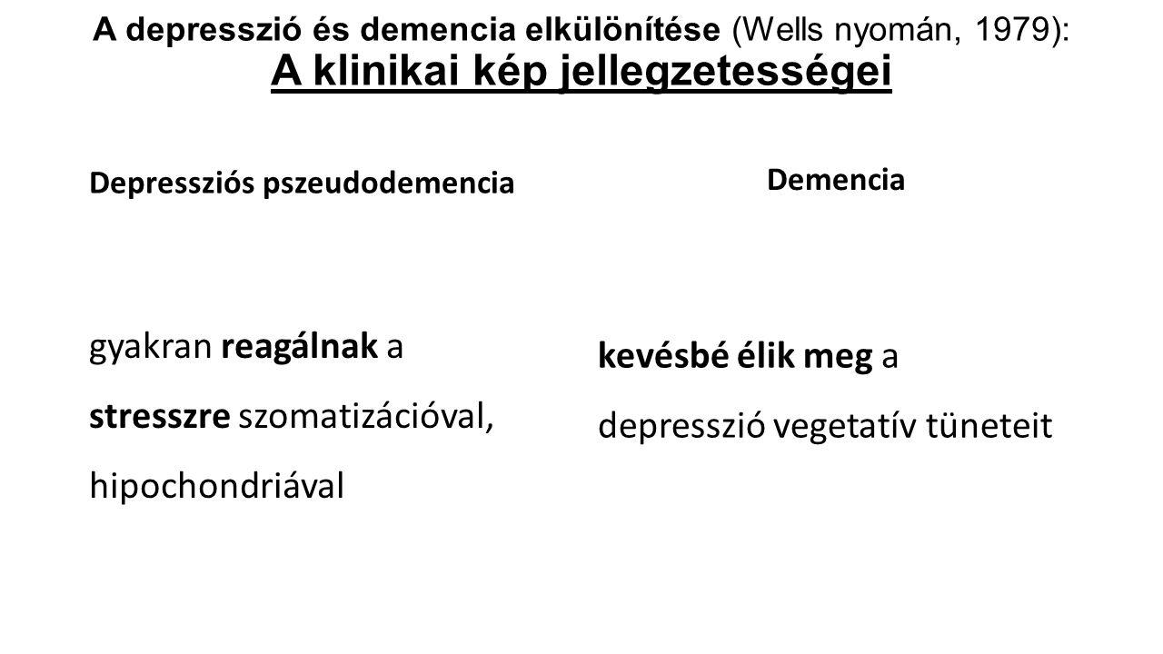 gyakran reagálnak a stresszre szomatizációval, hipochondriával
