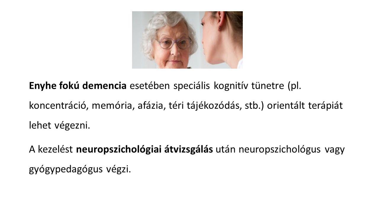 Enyhe fokú demencia esetében speciális kognitív tünetre (pl