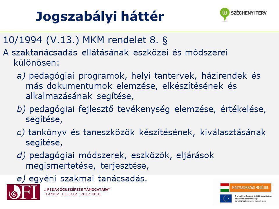 Jogszabályi háttér 10/1994 (V.13.) MKM rendelet 8. §