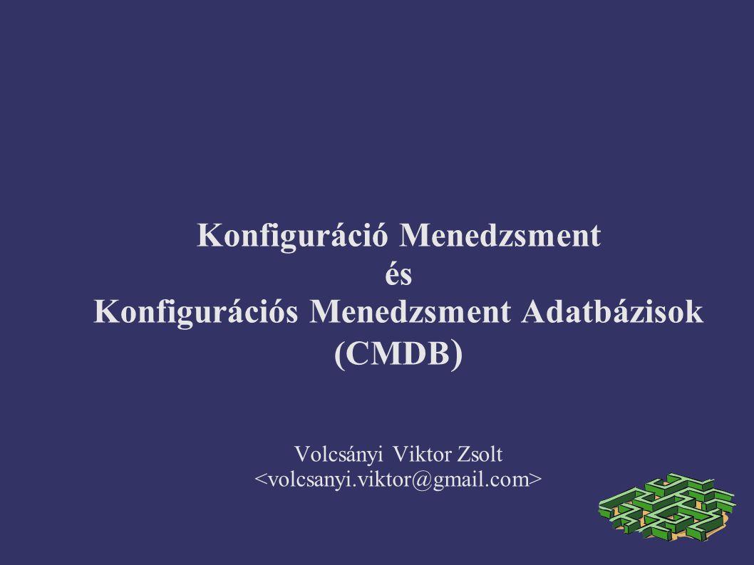 Konfiguráció Menedzsment és Konfigurációs Menedzsment Adatbázisok (CMDB)