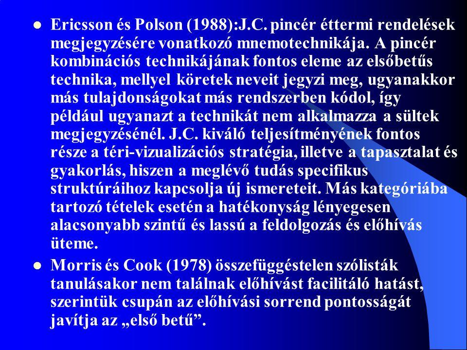 Ericsson és Polson (1988):J. C