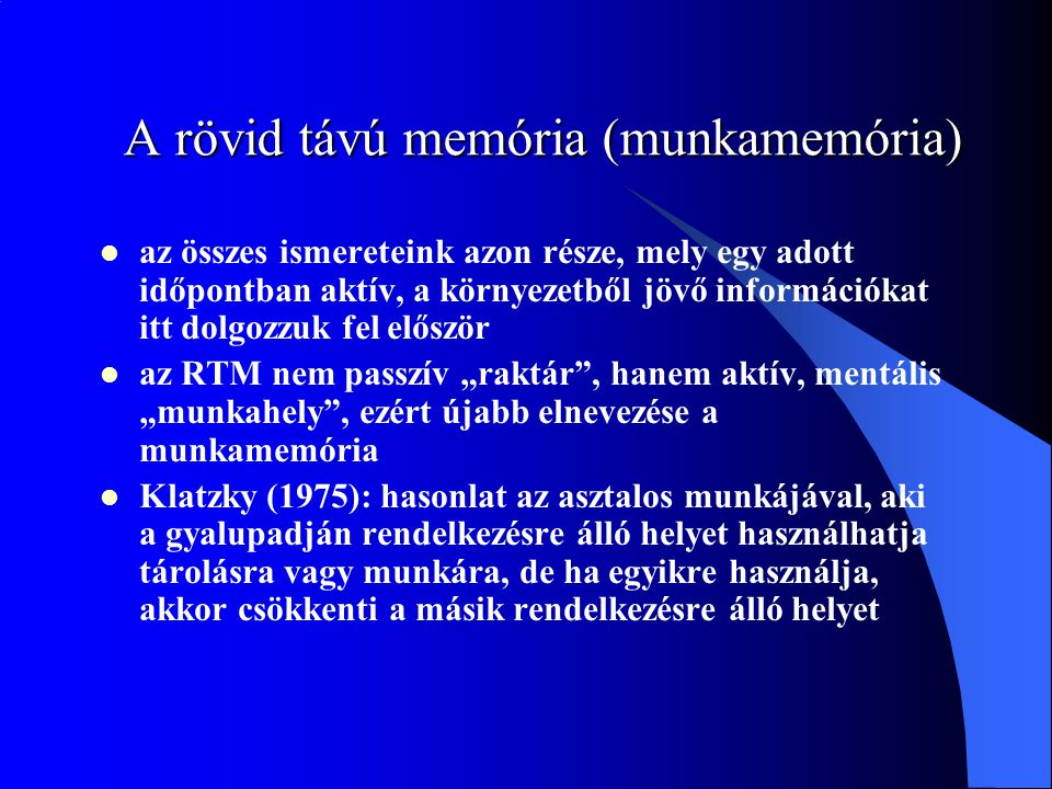 A rövid távú memória (munkamemória)