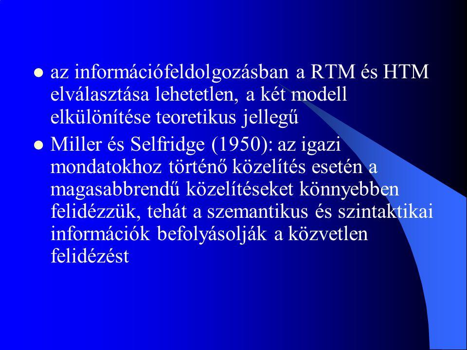 az információfeldolgozásban a RTM és HTM elválasztása lehetetlen, a két modell elkülönítése teoretikus jellegű