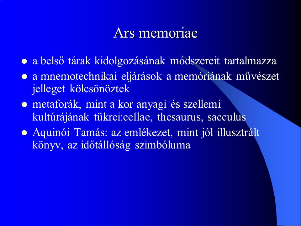 Ars memoriae a belső tárak kidolgozásának módszereit tartalmazza
