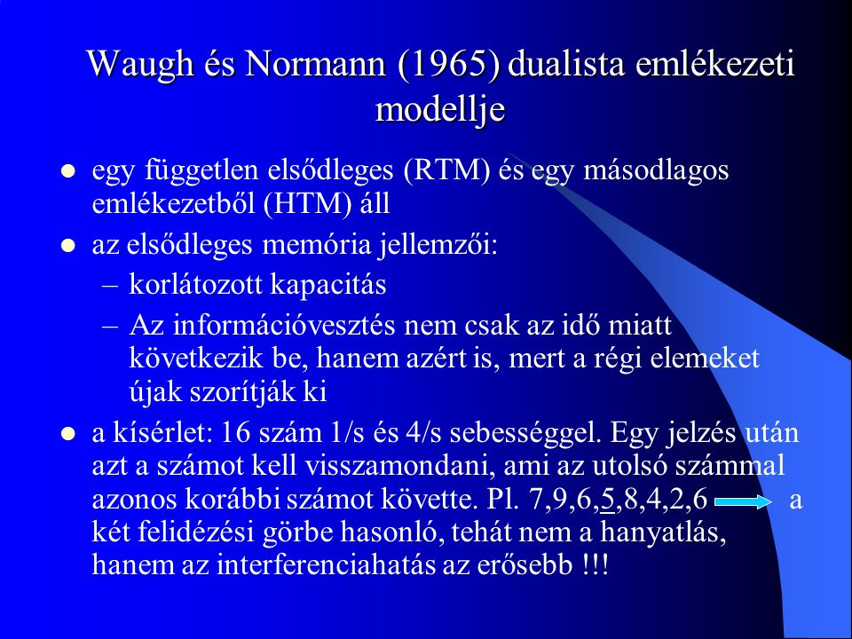 Waugh és Normann (1965) dualista emlékezeti modellje