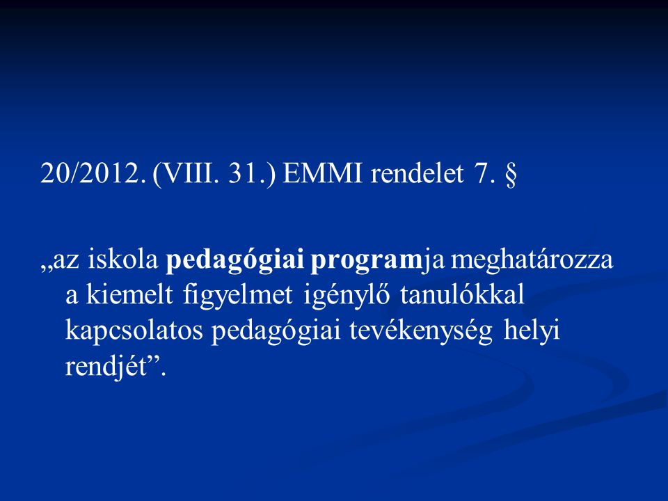 20/2012. (VIII. 31.) EMMI rendelet 7. §