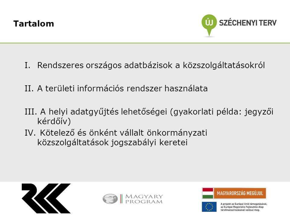 Tartalom Rendszeres országos adatbázisok a közszolgáltatásokról. A területi információs rendszer használata.