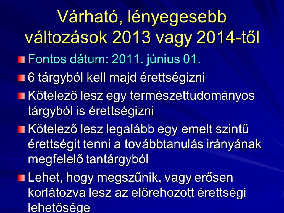 Várható, lényegesebb változások 2013 vagy 2014-től