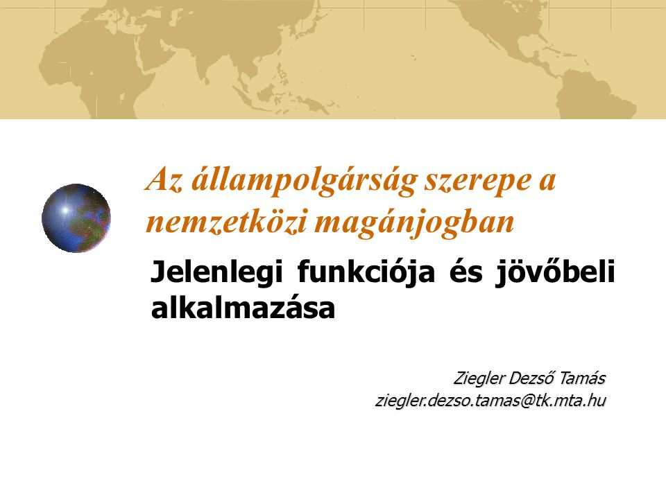 Az állampolgárság szerepe a nemzetközi magánjogban