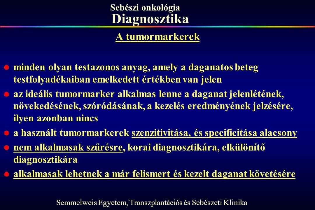 Diagnosztika A tumormarkerek