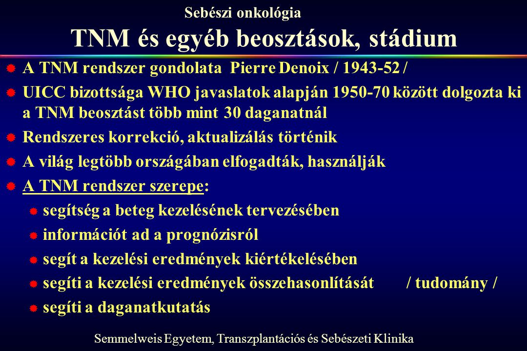 TNM és egyéb beosztások, stádium