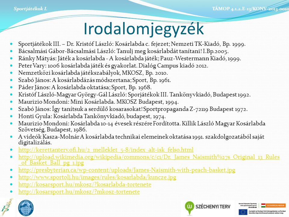 Sportjátékok I. TÁMOP 4.1.2.E-13/KONV-2013-0010. Irodalomjegyzék.