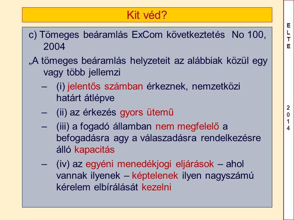 Kit véd c) Tömeges beáramlás ExCom következtetés No 100, 2004