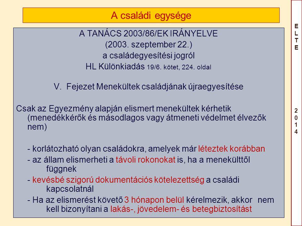 A családi egysége A TANÁCS 2003/86/EK IRÁNYELVE (2003. szeptember 22.)