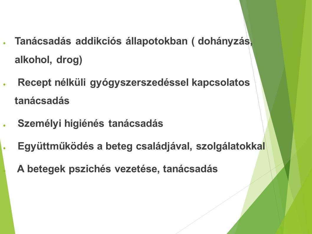 Tanácsadás addikciós állapotokban ( dohányzás, alkohol, drog)