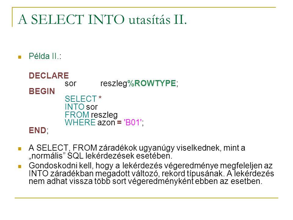 A SELECT INTO utasítás II.