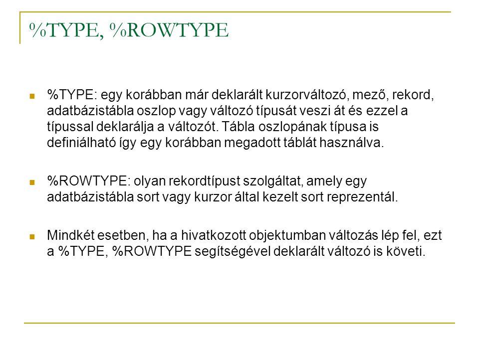 %TYPE, %ROWTYPE