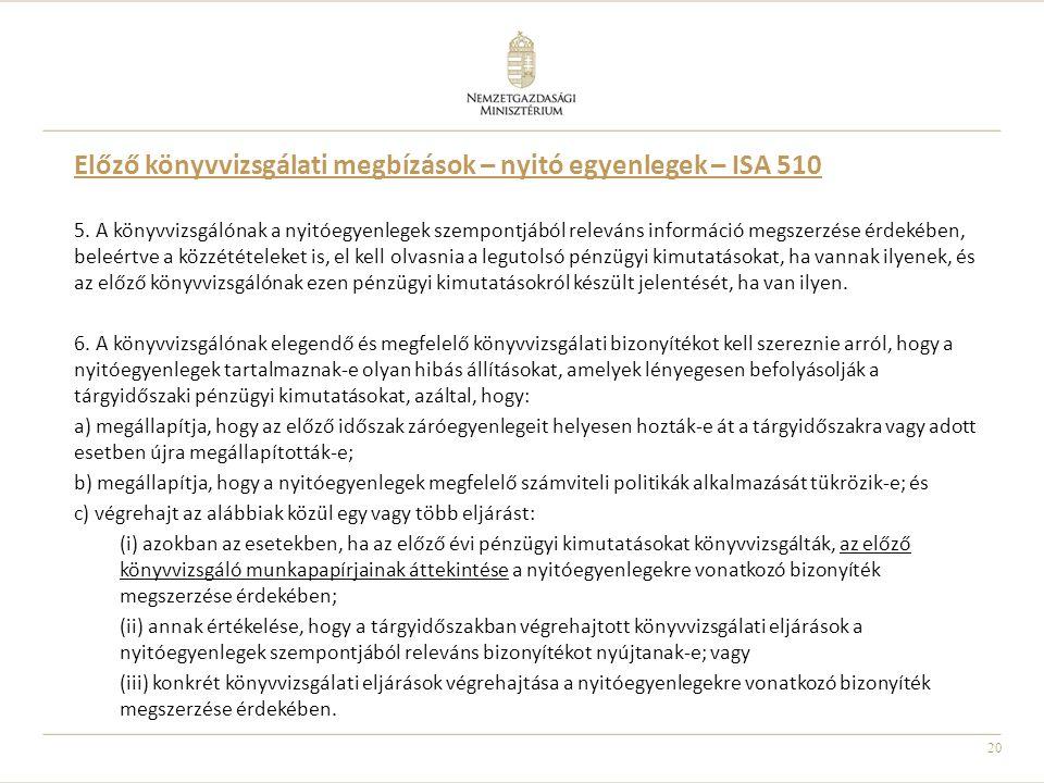 Előző könyvvizsgálati megbízások – nyitó egyenlegek – ISA 510
