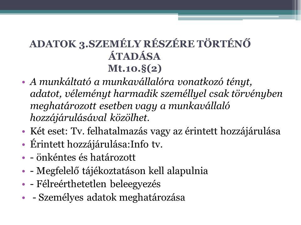 ADATOK 3.SZEMÉLY RÉSZÉRE TÖRTÉNŐ ÁTADÁSA Mt.10.§(2)