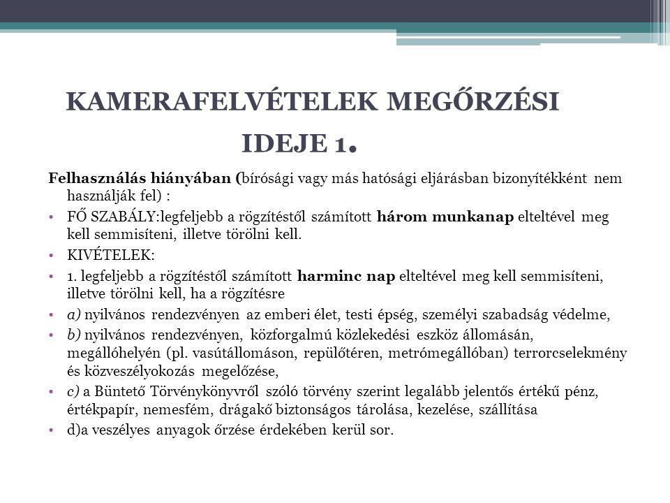 KAMERAFELVÉTELEK MEGŐRZÉSI IDEJE 1.