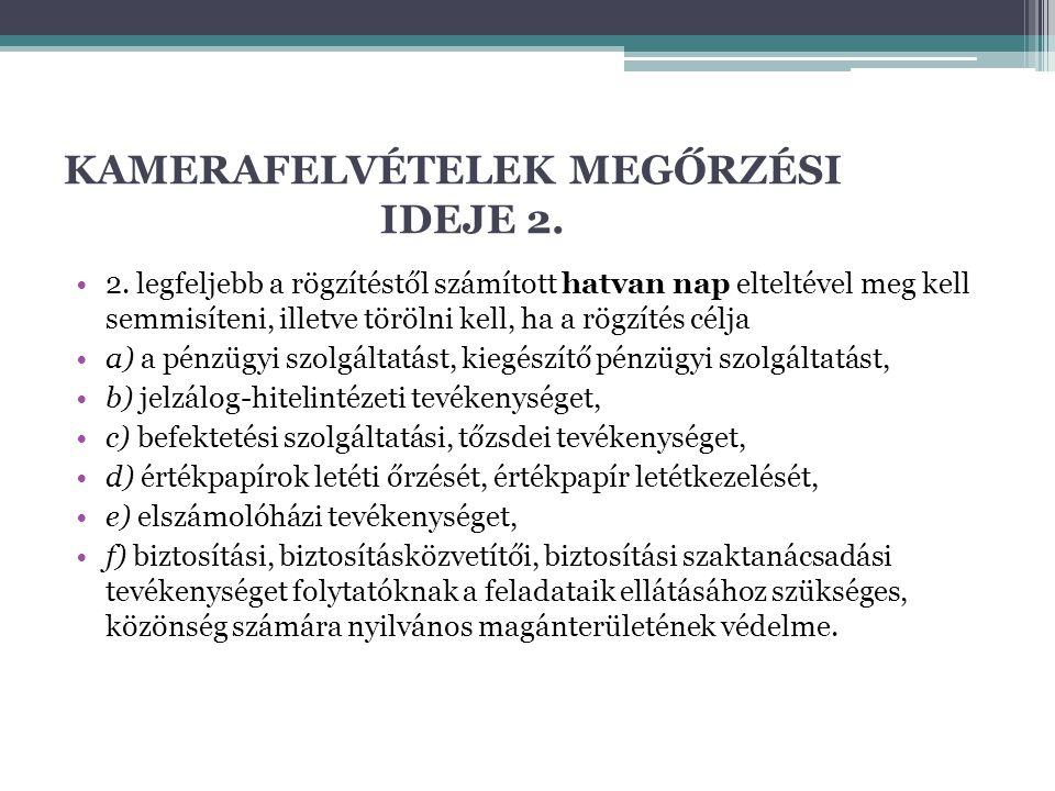 KAMERAFELVÉTELEK MEGŐRZÉSI IDEJE 2.