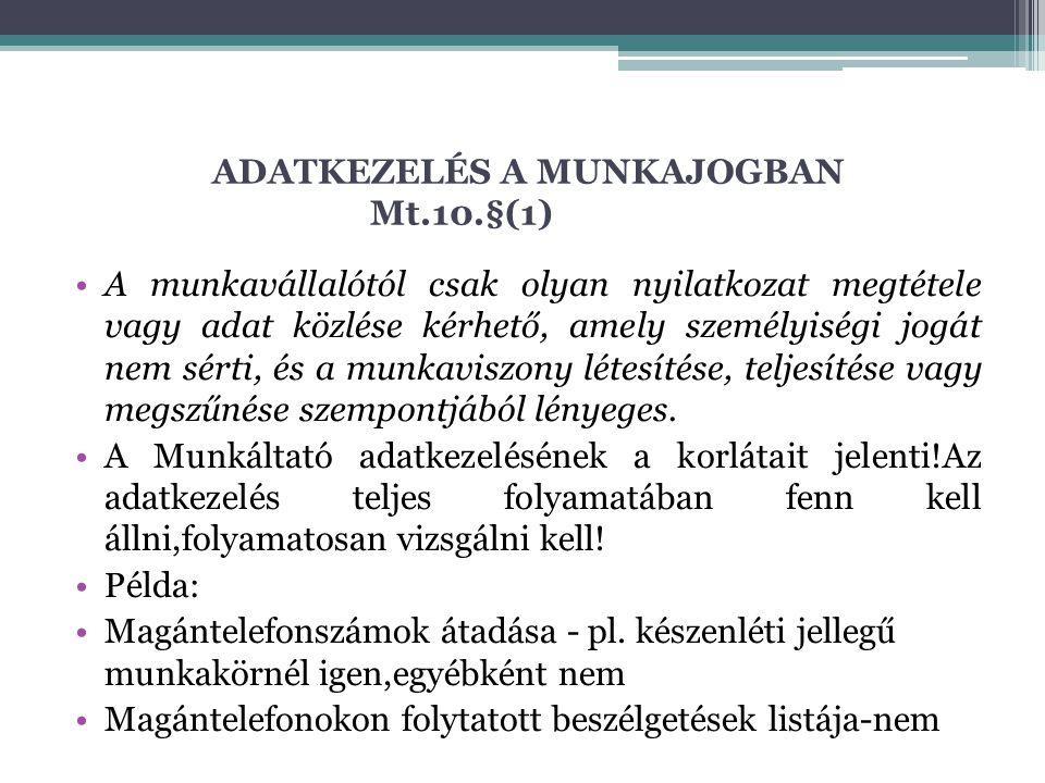 ADATKEZELÉS A MUNKAJOGBAN Mt.10.§(1)