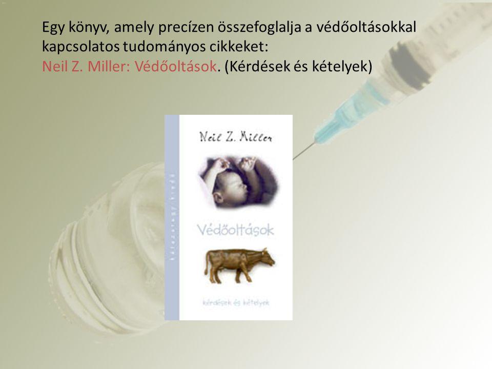 Neil Z. Miller: Védőoltások. (Kérdések és kételyek)