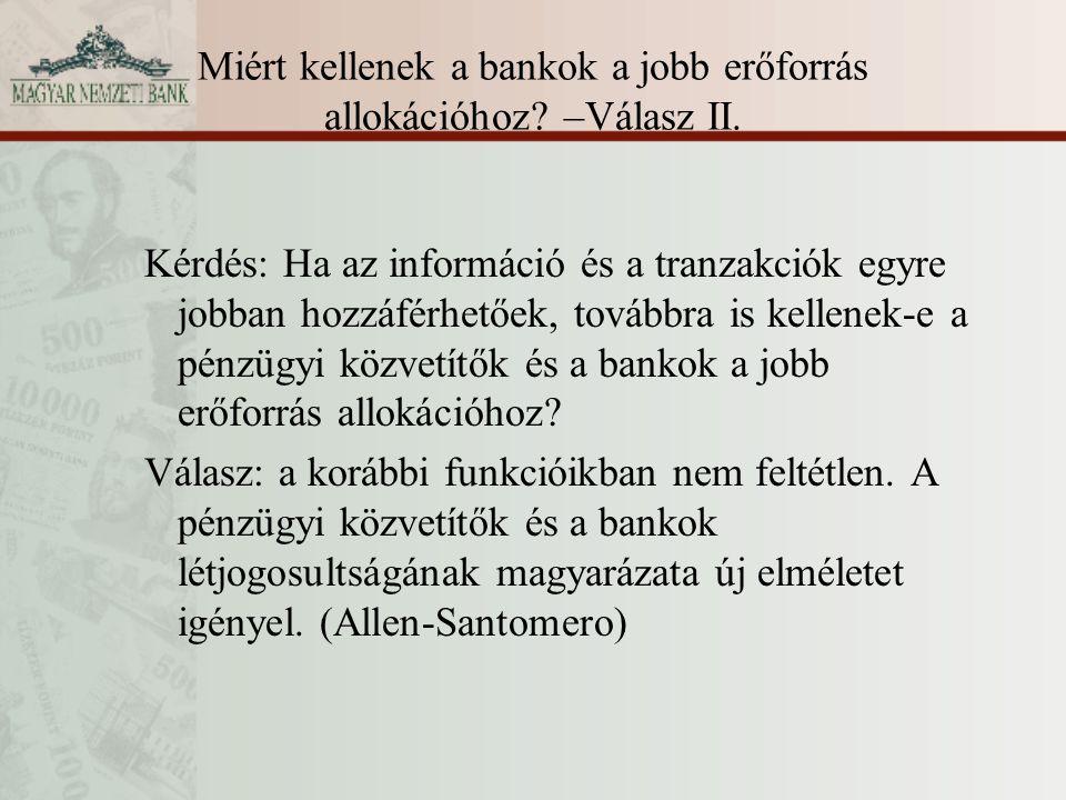 Miért kellenek a bankok a jobb erőforrás allokációhoz –Válasz II.