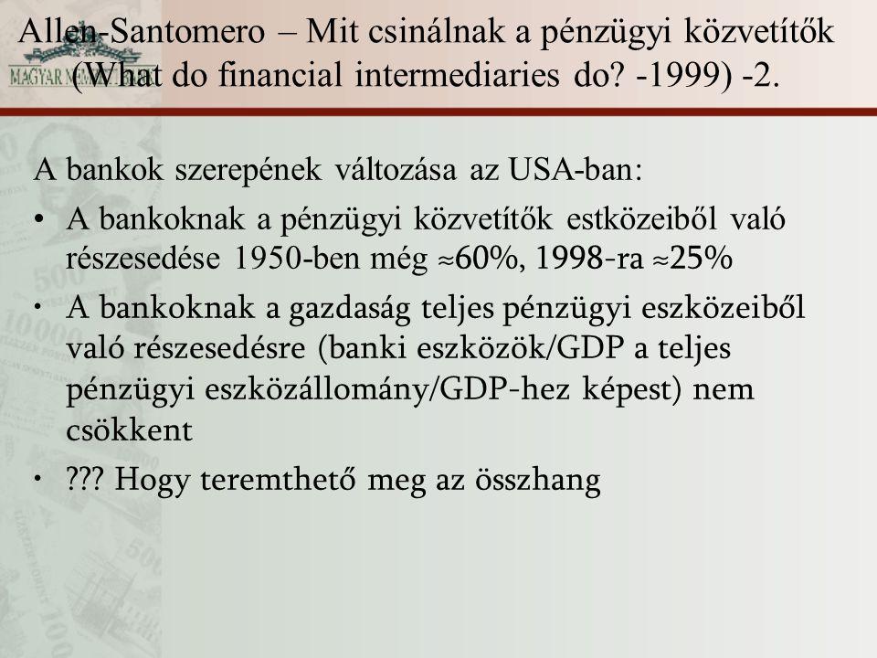 Allen-Santomero – Mit csinálnak a pénzügyi közvetítők (What do financial intermediaries do -1999) -2.