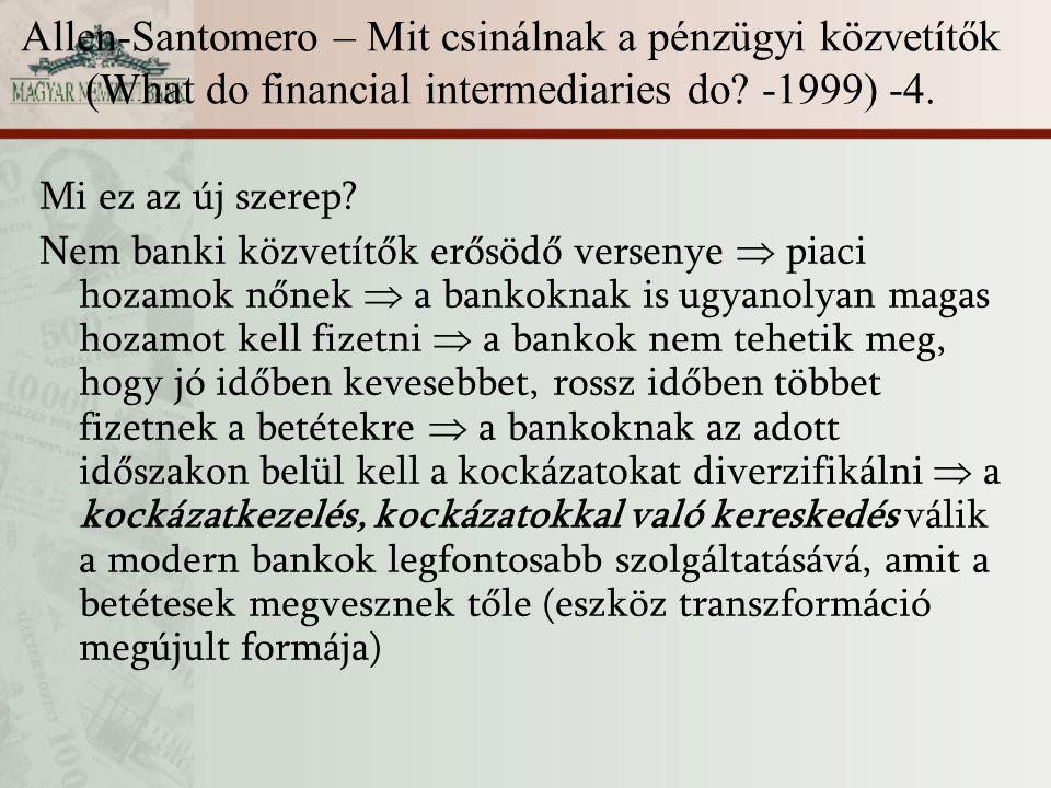 Allen-Santomero – Mit csinálnak a pénzügyi közvetítők (What do financial intermediaries do -1999) -4.