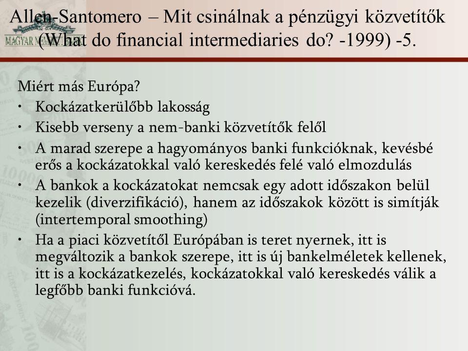 Allen-Santomero – Mit csinálnak a pénzügyi közvetítők (What do financial intermediaries do -1999) -5.