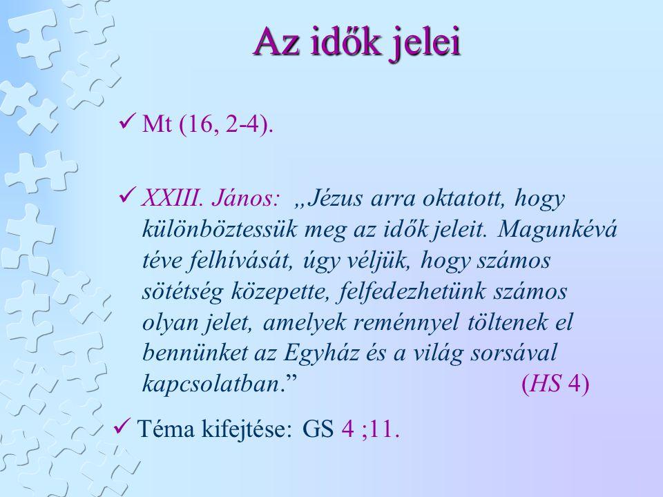 Az idők jelei Mt (16, 2-4).