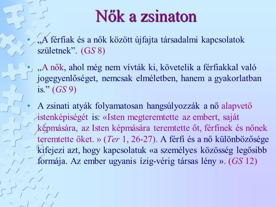 """Nők a zsinaton """"A férfiak és a nők között újfajta társadalmi kapcsolatok születnek . (GS 8)"""