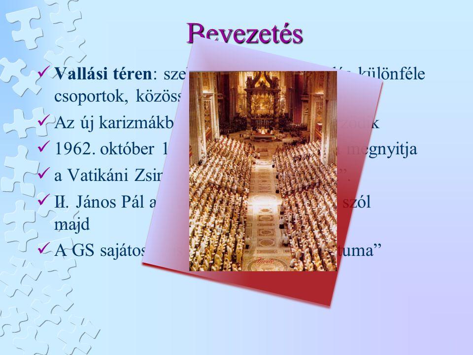 Bevezetés Vallási téren: szekularizáció; megújulás különféle csoportok, közösségek, áramlatok révén.