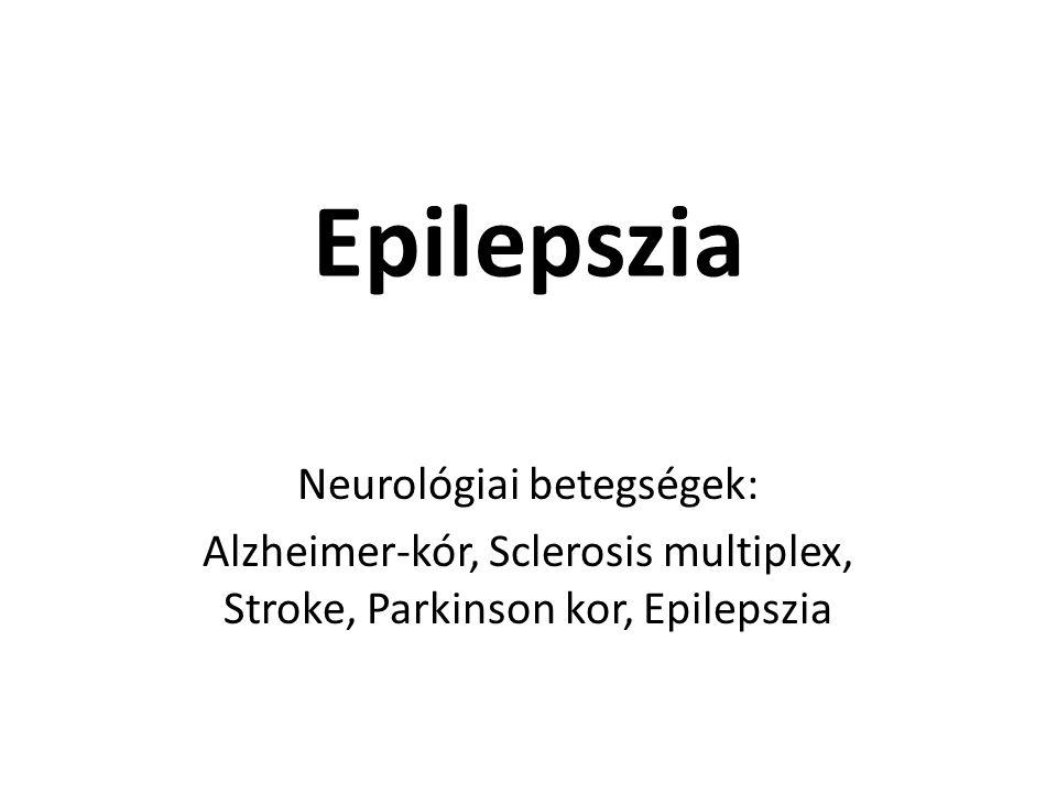 Epilepszia Neurológiai betegségek: