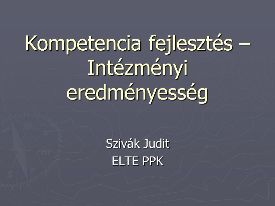 Kompetencia fejlesztés – Intézményi eredményesség