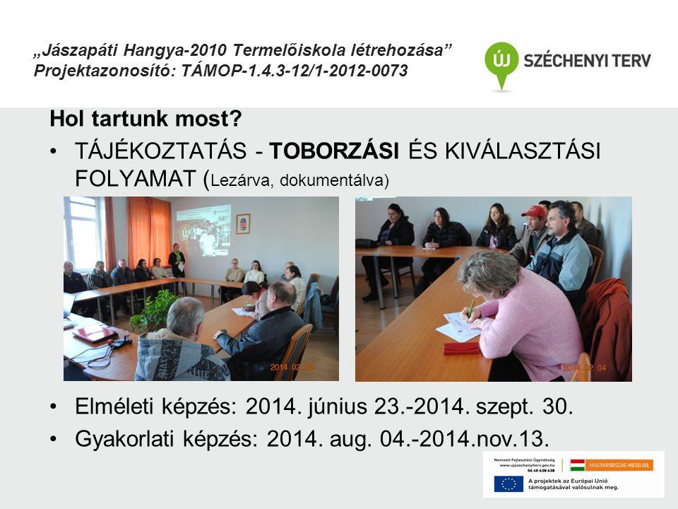 Elméleti képzés: 2014. június 23.-2014. szept. 30.