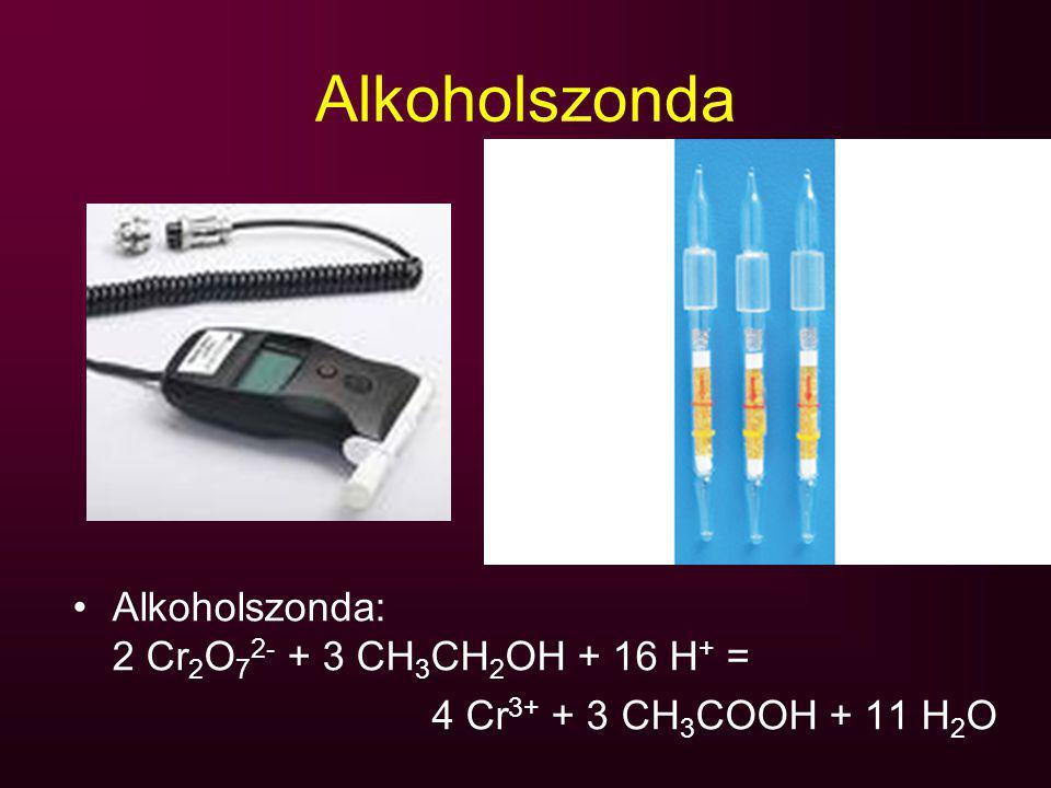 Alkoholszonda Alkoholszonda: 2 Cr2O72- + 3 CH3CH2OH + 16 H+ =