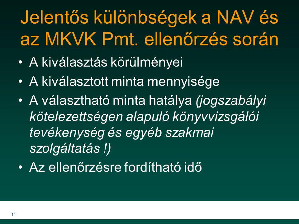 Jelentős különbségek a NAV és az MKVK Pmt. ellenőrzés során