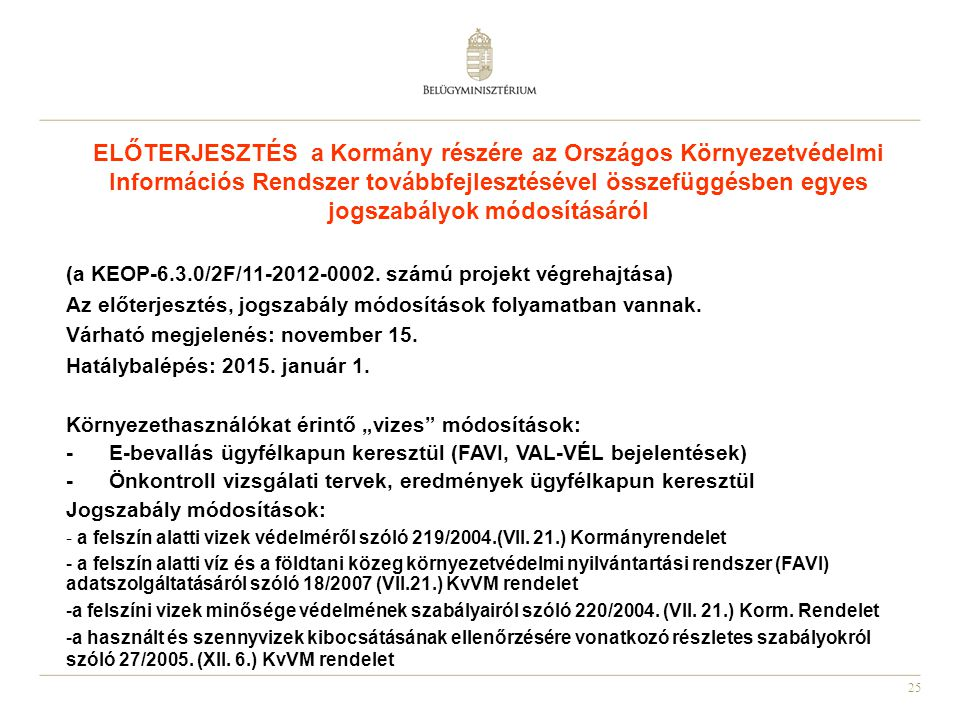 ELŐTERJESZTÉS a Kormány részére az Országos Környezetvédelmi Információs Rendszer továbbfejlesztésével összefüggésben egyes jogszabályok módosításáról